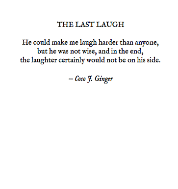THE LAST LAUGH BY: COCO J. GINGER