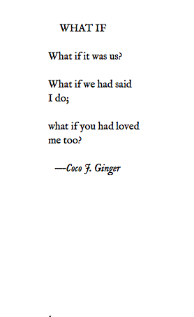 WHAT IF BY COCO J GINGER POETRY